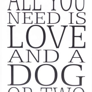 Skylt All you need is a dog...