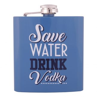 Fickplunta Save Water Drink Vodka